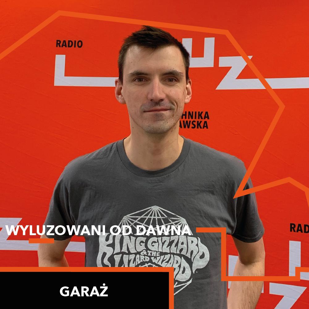 Wyluzowani od dawna – Mikołaj Maciejewski (Garaż)